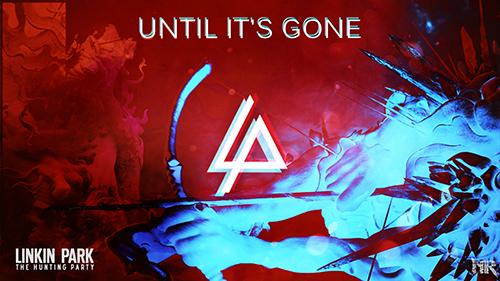 دانلود آهنگ Until It's Gone – ترجمه متن آهنگ Until It's Gone