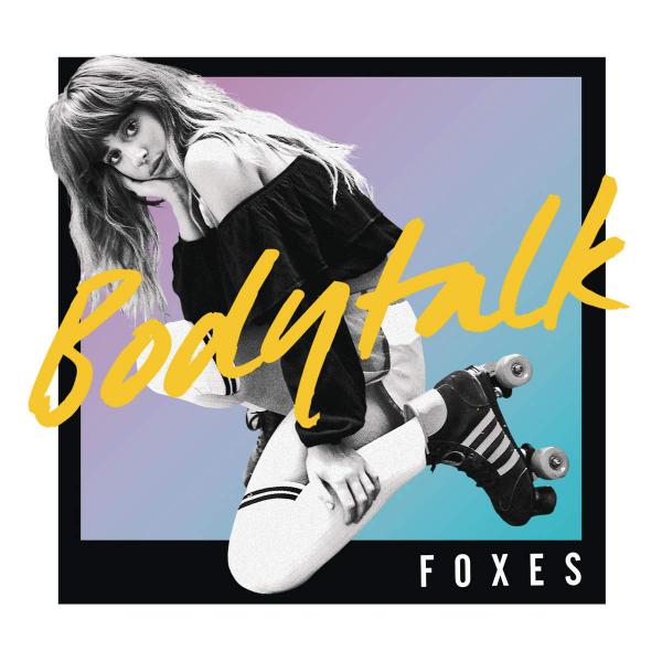 دانلود آهنگ خارجی Body Talk از Foxes