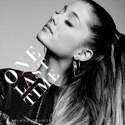 ترجمه متن و دانلود آهنگ One Last Time از Ariana Grande