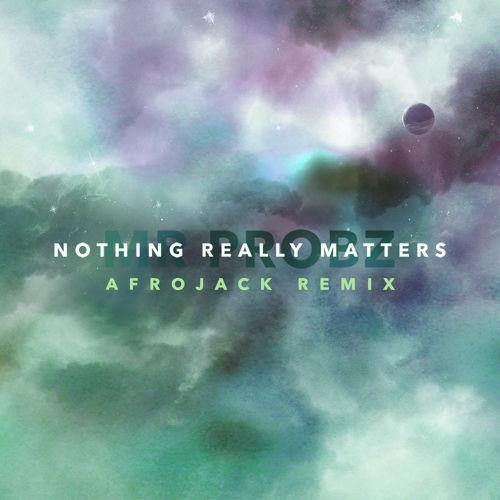 ترجمه متن و دانلود آهنگ Nothing Really Matter از Mr Probz