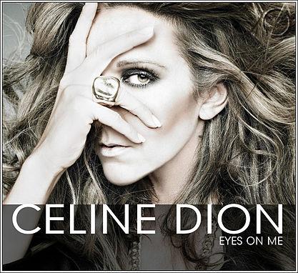 ترجمه متن و دانلود آهنگ Eyes On Me از Celine Dion