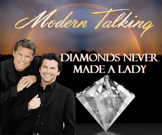 ترجمه متن و دانلود آهنگ Diamonds Never Made A Lady از Modern Talking