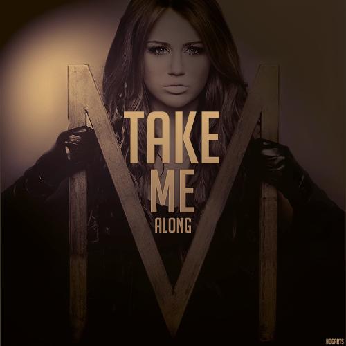 ترجمه متن و دانلود آهنگ Take Me Along از Miley Cyrus