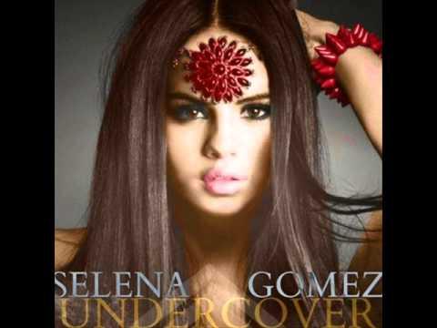 ترجمه متن و دانلود آهنگ Undercover از Selena Gomez
