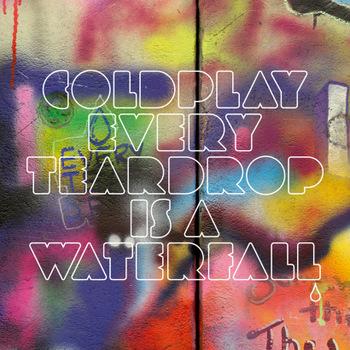 ترجمه متن و دانلود آهنگ Every Teardrop Is A Waterfall از Coldplay