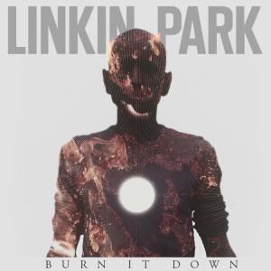 ترجمه متن و دانلود آهنگ Burn it Down از Linkin Park