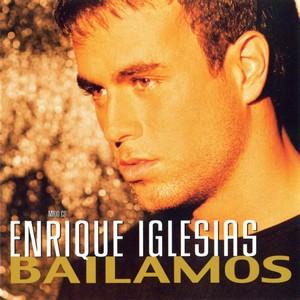 ترجمه متن و دانلود آهنگ Bailamos از Enrique Iglesias