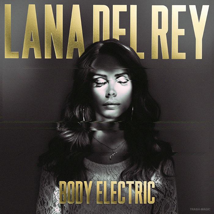 ترجمه متن و دانلود آهنگ Body Electric از Lana Del Rey