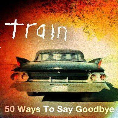 ترجمه متن و دانلود آهنگ ۵۰ Ways To Say Goodbye از TRAIN