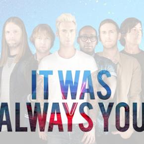 ترجمه متن و دانلود آهنگ It Was Always You از Maroon 5