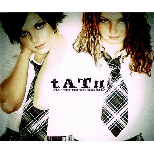 ترجمه متن و دانلود آهنگ All The Things She Said از T.A.T.U