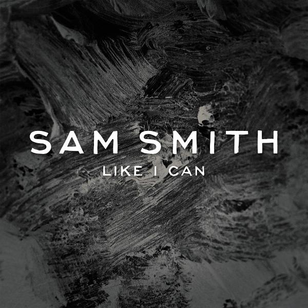دانلود آهنگ Like I Can از Sam Smith همراه با ترجمه متن به فارسی