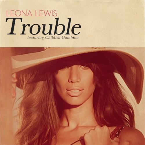 دانلود آهنگ Trouble از Leona Lewis همراه با ترجمه متن به فارسی