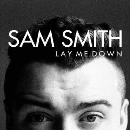 دانلود آهنگ Lay Me Down از Sam Smith همراه با ترجمه متن به فارسی