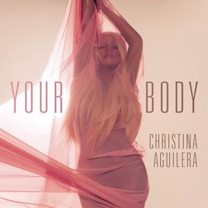 دانلود آهنگ Your Body از Christina Aguilera با ترجمه متن آهنگ فارسی