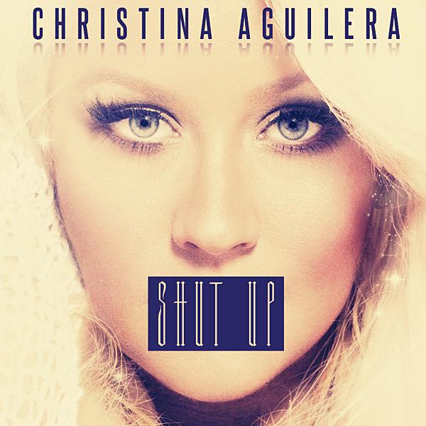 دانلود آهنگ Shut Up از Christina Aguilera با ترجمه متن آهنگ فارسی