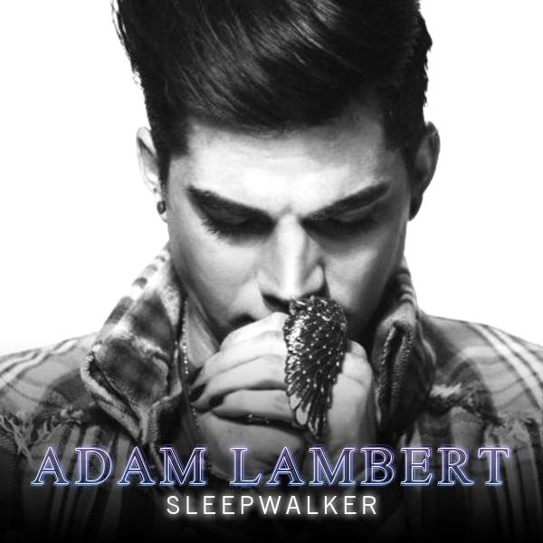 دانلود آهنگ Sleepwalker از Adam Lambert با ترجمه متن آهنگ فارسی