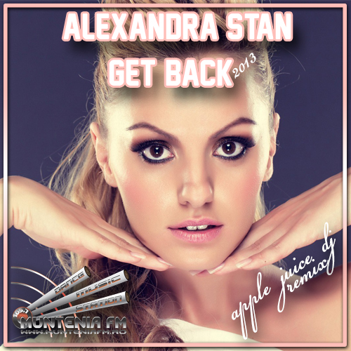 دانلود آهنگ Get Back از Alexandra Stan با ترجمه متن آهنگ فارسی