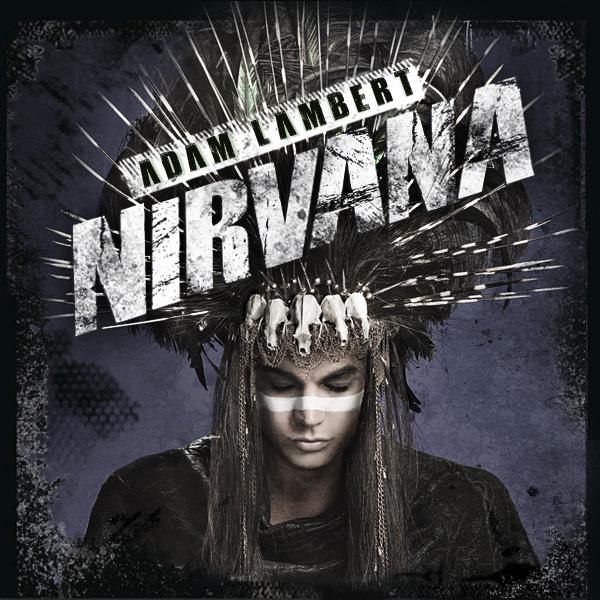 دانلود آهنگ Nirvana از Adam Lambert با ترجمه متن آهنگ فارسی