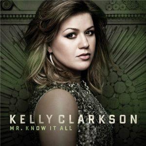 دانلود آهنگ Mr. Know It All از Kelly Clarkson با ترجمه متن آهنگ فارسی