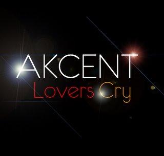 دانلود آهنگ Lovers Cry از Akcent با ترجمه متن آهنگ فارسی