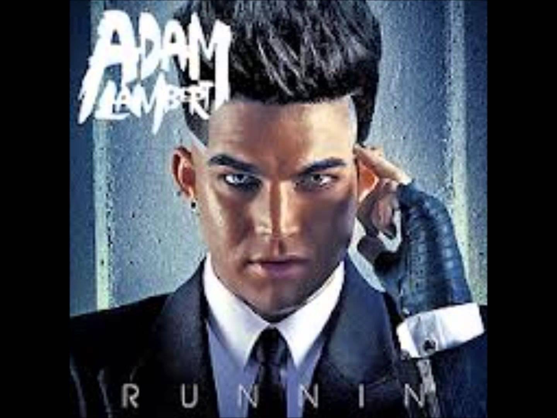 دانلود آهنگ Runnin از Adam Lambert با ترجمه متن آهنگ فارسی