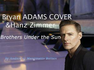دانلود آهنگ Brothers under the Sun از Bryan Adams با ترجمه متن آهنگ فارسی