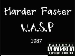 دانلود آهنگ Harder Faster از W.A.S.P با ترجمه متن آهنگ به فارسی